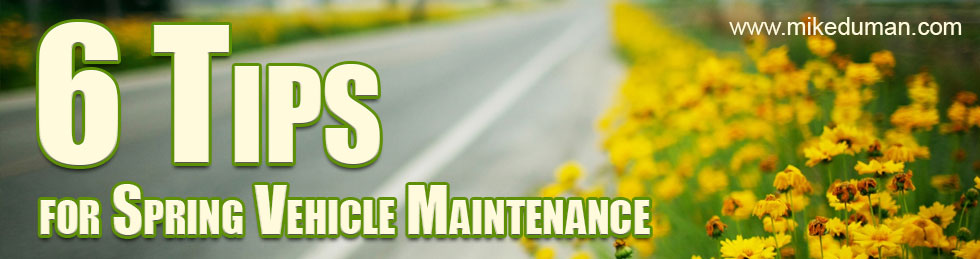 6 Tips for Your Spring Car Maintenance