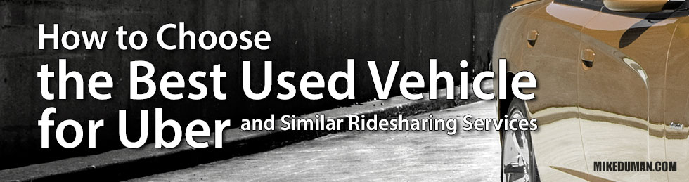 How to Choose the Best Used Vehicle for Uber and Similar Ridesharing Services