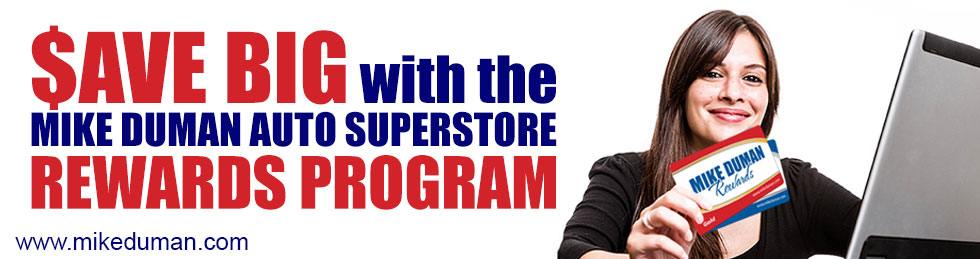 Save Big with the Mike Duman Auto Superstore Rewards Program