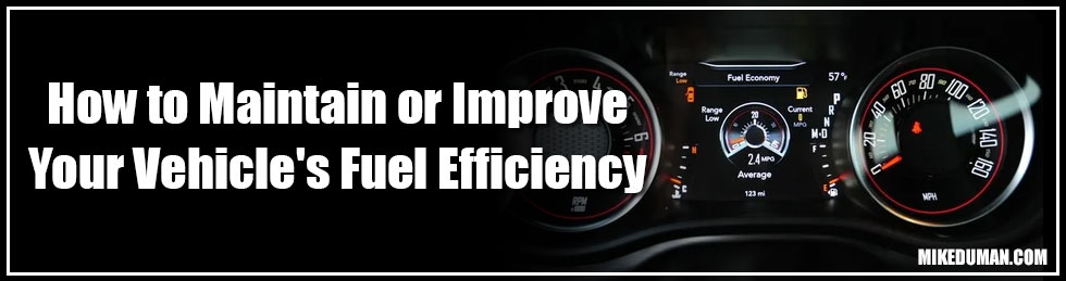 How to Maintain or Improve Your Vehicle's Fuel Efficiency