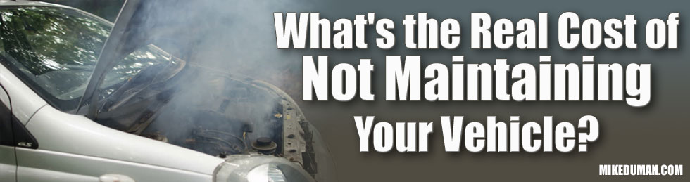 What's the Real Cost of Not Maintaining Your Vehicle?