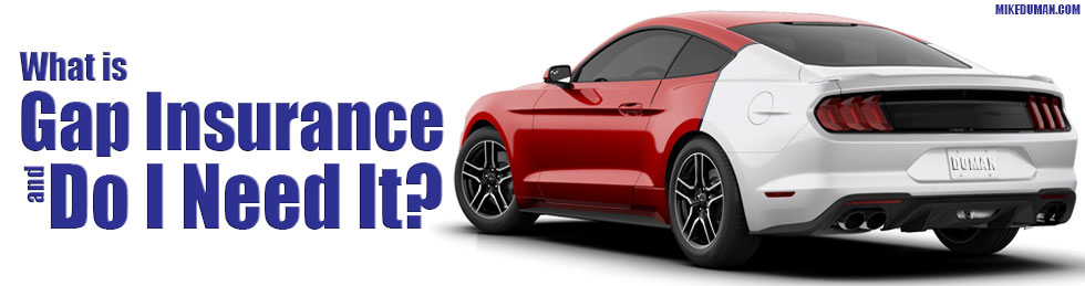What is Gap Insurance and Do I Need It?